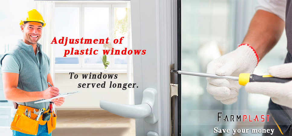 Adjustment of the plastic windows and doors